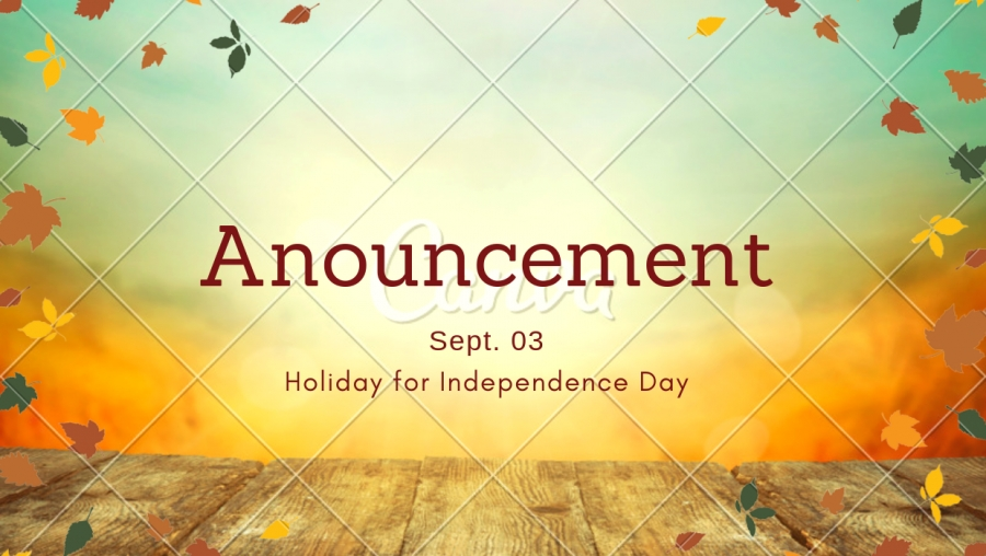 [Announcement] Holiday for Independence Day